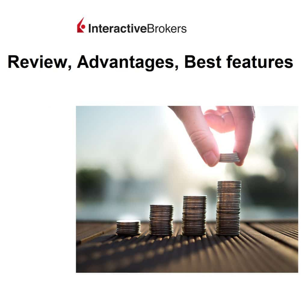 Interactive Brokers review, best features and advantages of the trading broker