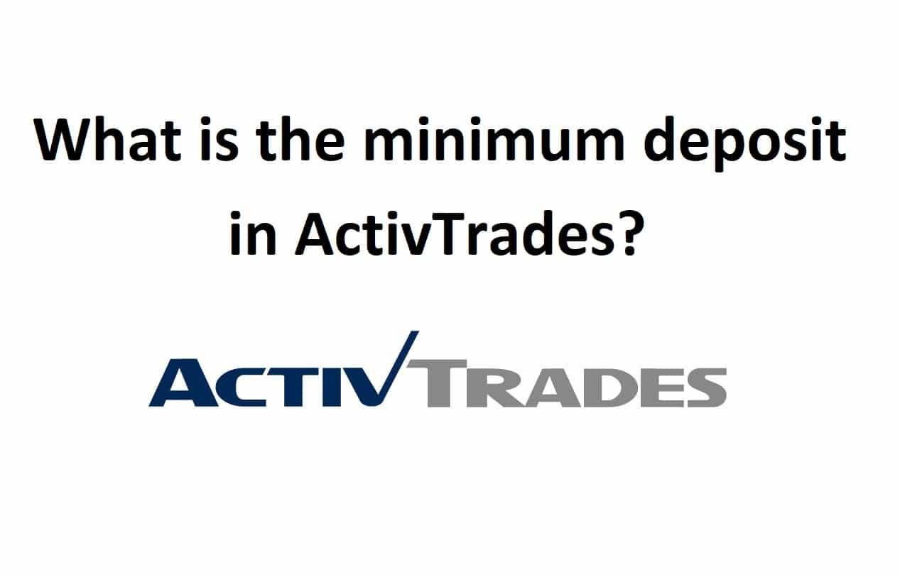 Minimum deposit in ActivTrades