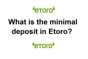 How much is the minimal deposit in Etoro