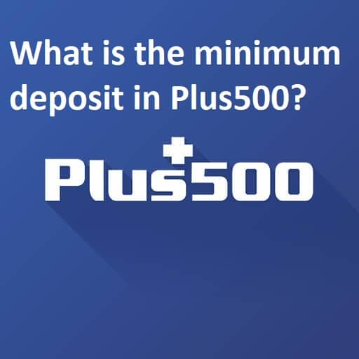 What is the minimum deposit in Plus 500