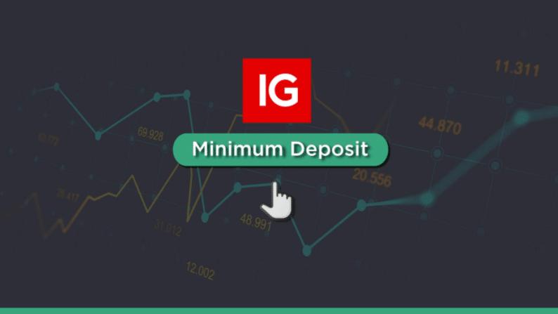 IG Group Minimum Deposit