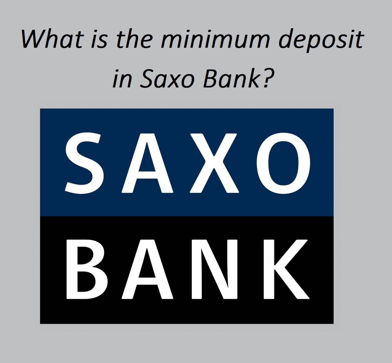 What is the minimum deposit amount in your Saxo Bank account