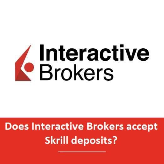 interactive brokers skrill deposits