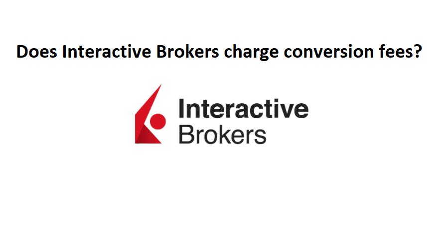 interactive brokers conversion fees