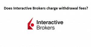 Interactive Brokers withdrawal fees