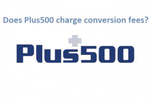 Plus500 Conversion Fees