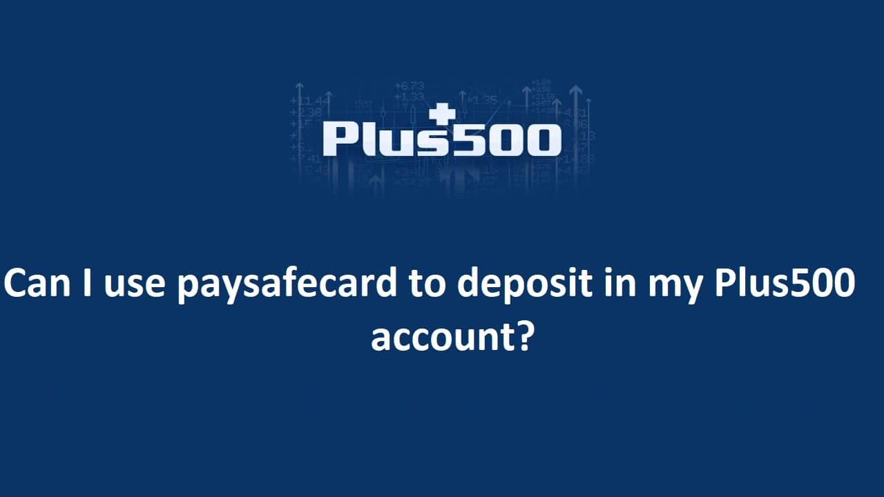 Plus500 Paysafe Deposit